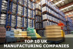 The UK's Biggest Manufacturing Companies
